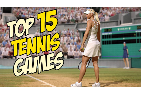 TOP 15 BEST TENNIS GAMES for Android & iOS in 2019 - YouTube