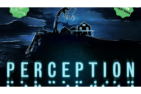 Perception by The Deep End Games —Kickstarter