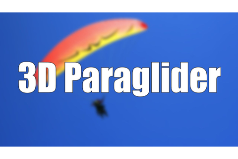 3D Paraglider Gameplay (PC HD) - YouTube