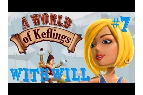 A World of Keflings: Gameplay w/ WILLdecent - Part 7 ...