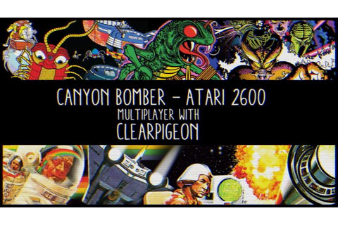 Canyon Bomber - Atari 2600 : Multiplayer with Clearpigeon ...