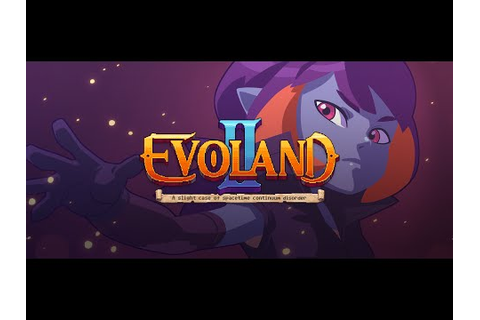 Evoland 2, A Slight Case of Spacetime Continuum Disorder ...