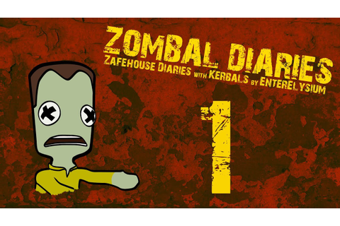 Zombal Diaries #1 - Zafehouse Diaries with Kerbals - YouTube