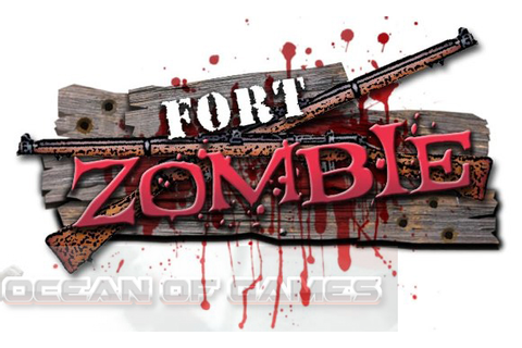 Fort Zombie Free Download - Ocean Of Games