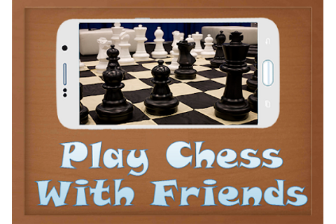 Game Play Chess With Friends APK for Windows Phone ...