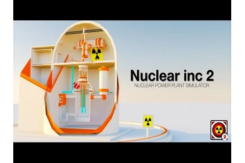 Nuclear inc 2 - Simulator Games Free For Android ᴴᴰ - YouTube