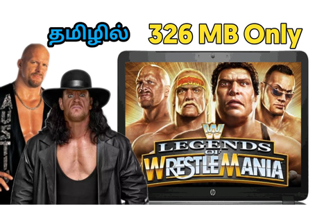 [326MB] மெர்சலான Wwe Legends Of WrestleMania Game For PC ...