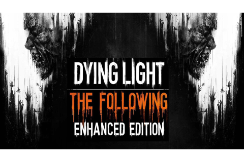 Buy Dying Light The Following Enhanced Edition (Steam Gift ...