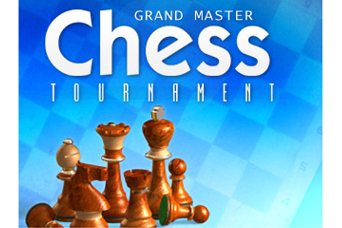 Grandmaster Chess Tournament game: Download and Play