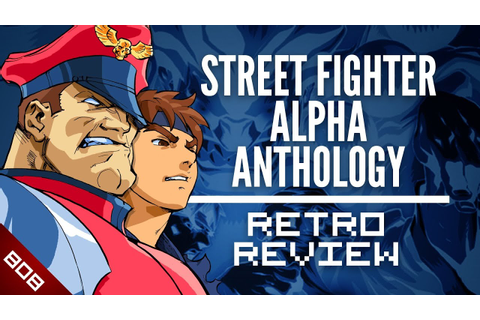 Street Fighter Alpha Anthology [PS2] | Retro Review #02 ...