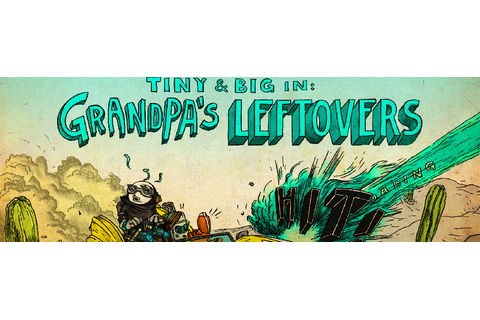 Tiny and Big: Grandpa's Leftovers - Linux, Mac, PC ...