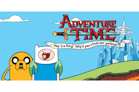 Adventure Time: Hey Ice King! Why'd you steal our garbage ...
