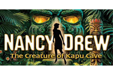 Nancy Drew - The Creature of Kapu Cave | GameHouse