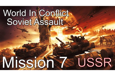 "World in Conflict : Soviet Assault Mission 7 ""Insurgents ..."
