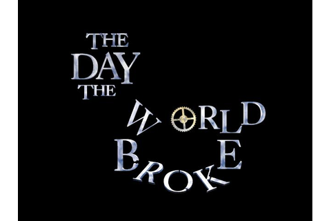 Day The World Broke, The Download (1998 Role playing Game)