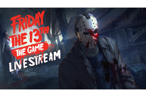 Friday the 13th The Game Livestream - YouTube