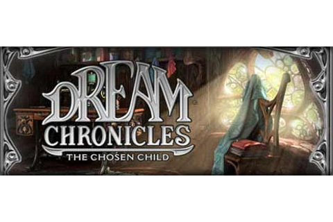 News - Daily Deal - Dream Chronicles®: The Chosen Child ...