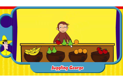 CURIOUS GEORGE - JUGGLING GEORGE - CURIOUS GEORGE GAME ...