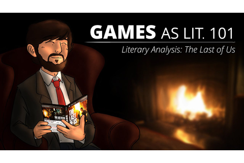Games as Lit. 101 - Literary Analysis: The Last of Us ...