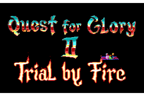 Quest for Glory II: Trial By Fire Details - LaunchBox ...