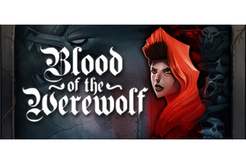 Blood of the Werewolf on Steam