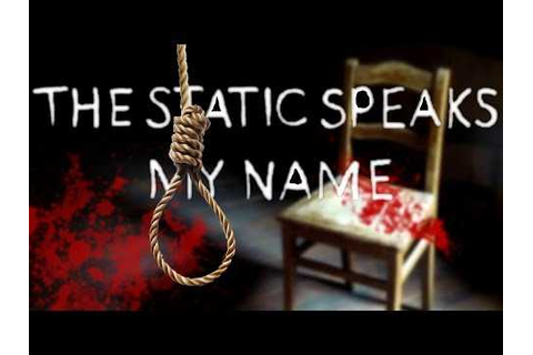The Static Speaks My Name Download Free Full Game | Speed-New
