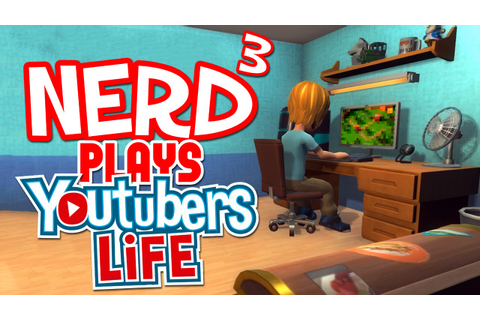 Nerd³ Plays... Youtubers Life - Game Video Tycoon - YouTube