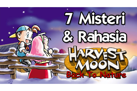 7 Rahasia & Misteri Harvest Moon : Back to Nature yang ...