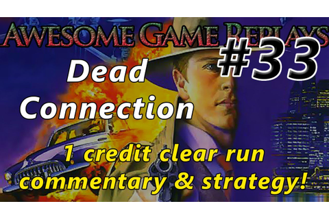 Awesome Game Replays #33: Dead Connection - YouTube
