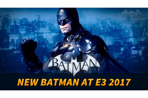 New Batman Game Reveal at E3 2017? - YouTube