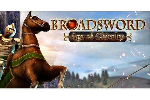 Broadsword : Age of Chivalry « IGGGAMES