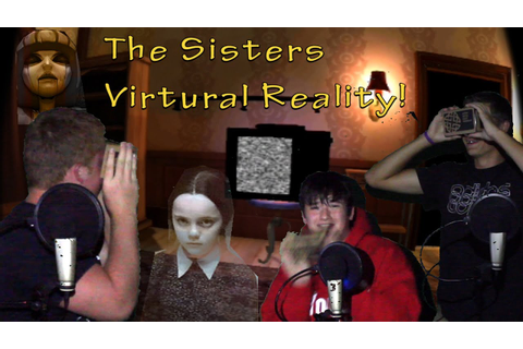 SCARY Virtual Reality Game! - The Sisters - YouTube