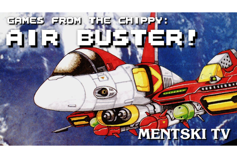 Air Buster (Aero Blasters) - Games from the Chippy ...