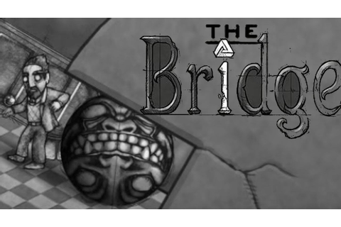 The Bridge - Indie Puzzle Game - YouTube