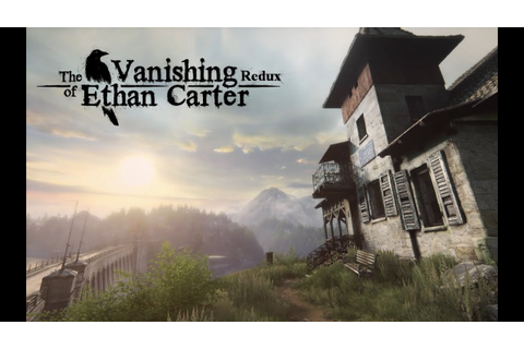 The Vanishing of Ethan Carter Redux [Gameplay, PC] - YouTube