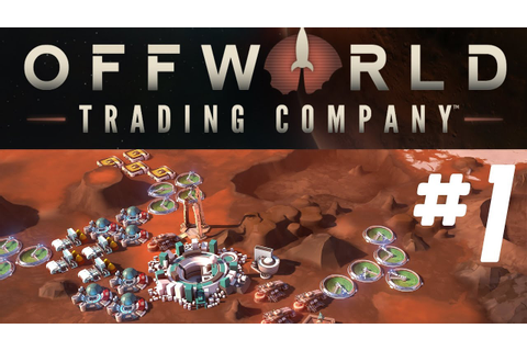 Offworld Trading Company - Ep 1 - First TAKEOVER ...