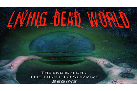 LIVING DEAD WORLD - new zombie movie! - YouTube