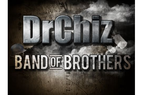 "DrChiz's Band of Brothers: Game 2 - ""Unreliable Sweat LOL ..."