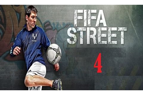 Download FIFA Street 4 Game Free For PC Full Version - PC ...