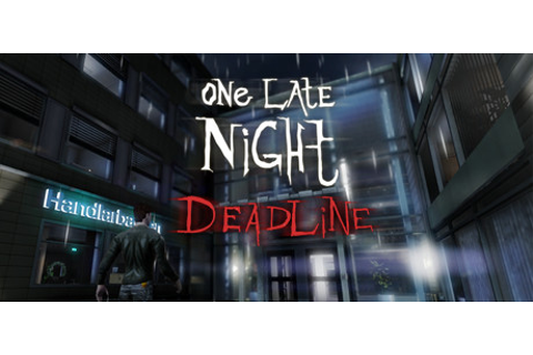 One Late Night: Deadline - One Late Night Wiki