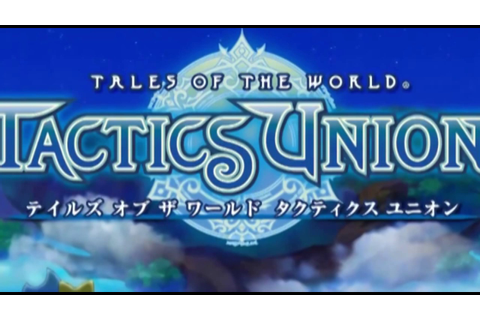 Tales Of The World: Tactics Union (Opening) - YouTube