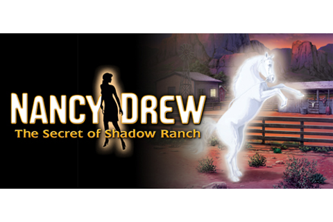 Nancy Drew®: The Secret of Shadow Ranch on Steam