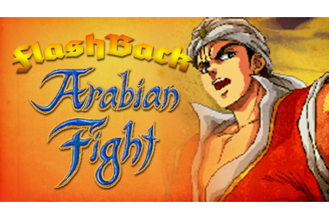 FlashBack: Arabian Fight (HD Full Walkthrough) - YouTube
