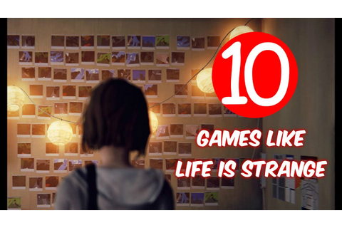 Top 10 Games Like Life is Strange - YouTube