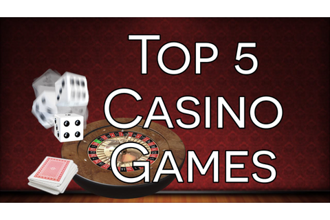 Top 5 Casino Games - The Best Card, Dice And Tabletop ...