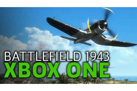 Battlefield 1943 Is Now On Xbox One - Air Combat Gameplay ...