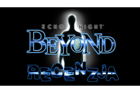 [PS2] Echo Night: Beyond Recenzja gry - YouTube
