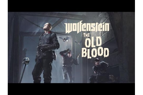 Wolfenstein The Old Blood Game Movie - YouTube