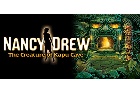 Nancy Drew®: The Creature of Kapu Cave on Steam