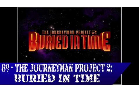 89 - The Journeyman Project 2: Buried in Time - YouTube